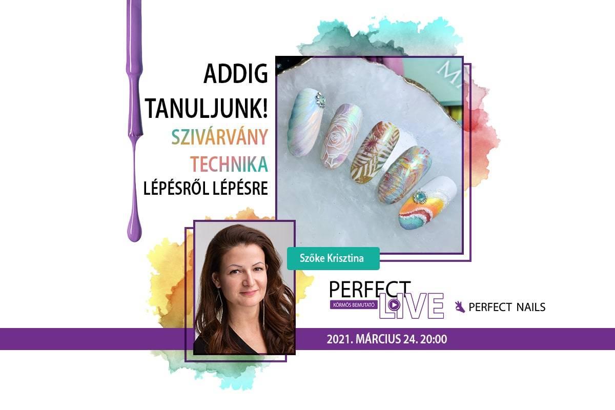 Addig tanuljunk! Szivárvány technika lépésről lépésre - Perfect Live - Szőke Krisztina