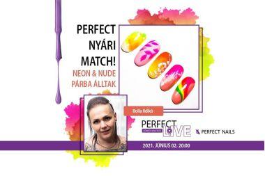 Perfect Nyári Match! Neon & Nude párba álltak! - Perect Live - Bolla Ildikó