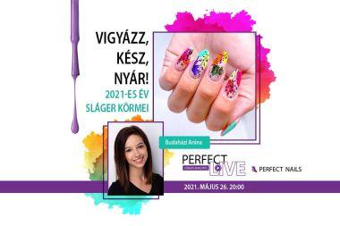 Vigyázz, Kész, Nyár! 2021-es év sláger körmei - Perfect Live - Budaházi Anina