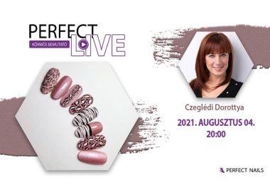 Irányítsd a Live-ot! Interaktív körömépítés díszítéssel - Perfect Live Czeglédi Dorottyával